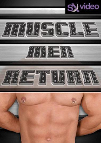 SX Video - Muscle Men Return