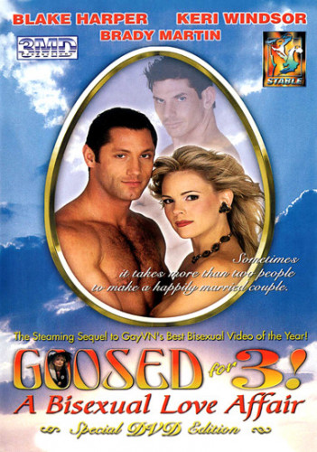 Stable Entertainment - Goosed For 3: A Bisexual Love Affair