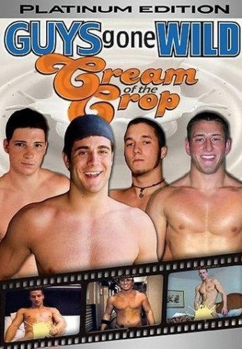 Guys Gone Wild #12 - Cream of the Crop