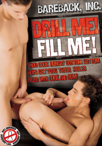 Drill Me! Fill Me!