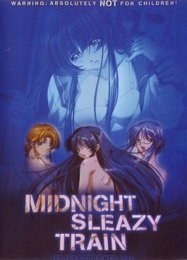 Midnight Sleazy Train - The Last  Train - Saishuu Chikan Densha