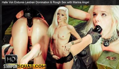 Straponsquad — Aug 19, 2016 - Halle Von Endures Lesbian Domination & Rough Sex with Marina Angel
