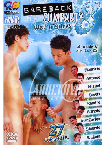 Bareback Cumparty 8 - Wet N Sticky