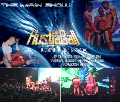 Hustlaball – The Main Show (London 2013)