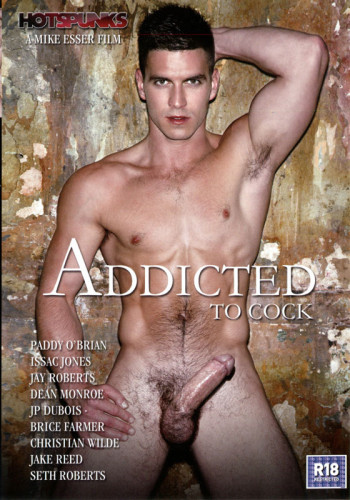Addicted To Cock ( Hot Spunks - 2011)