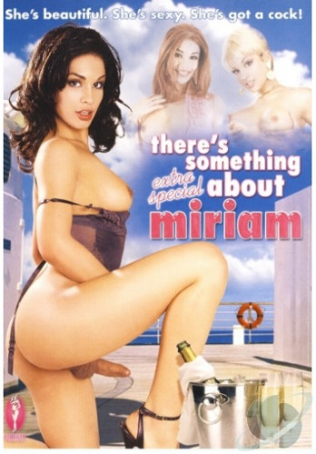 Theres Something Extra Special About Miriam