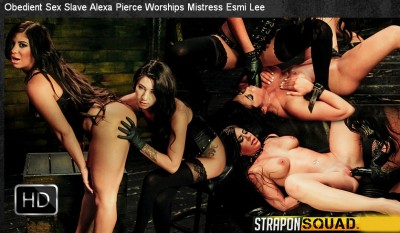 StraponSquad - May 26, 2015 - Obedient Sex Slave Alexa Pierce Worships Mistress Esmi Lee