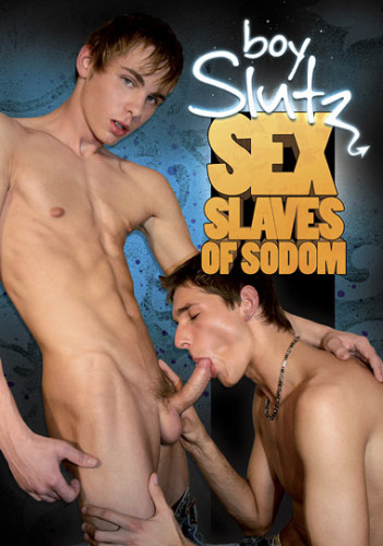 Boy Slutz - Sex Slaves Sodom (Johan Volny)