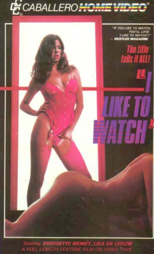 I Like To Watch (Paul G. Vatelli, Caballero Home Video)