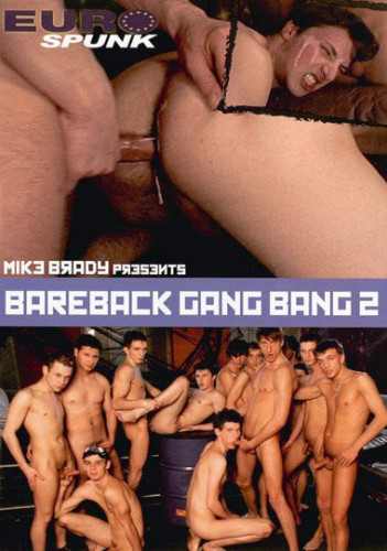 Bareback gang bang 2