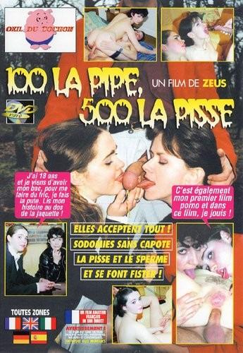100 La Pipe, 500 La Pisse