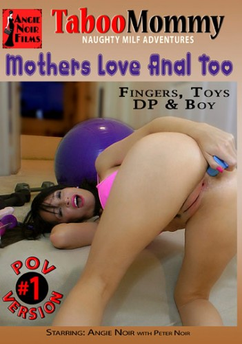 Mothers Love Anal Too (2014)