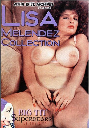 Big Tit Super Stars Of The 80′s: Lisa Melendez Collection