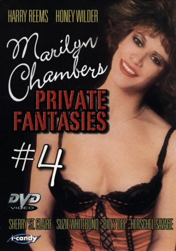 Marilyn Chambers' Private Fantasies Vol.4