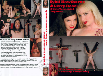 Sybil Hawthorne & Livvy Rose Two Girls Tormented Together