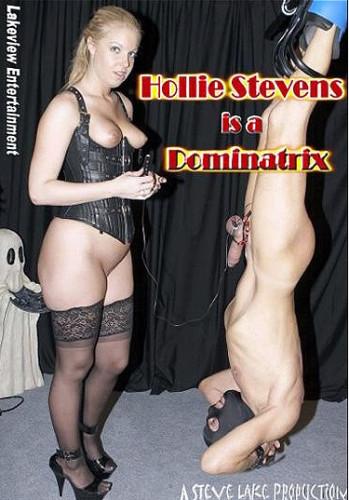 Hollie Stevens Is A Dominatrix