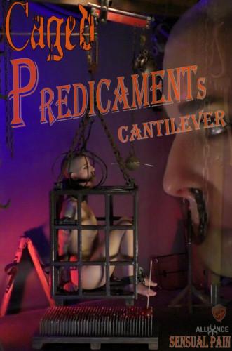 SensualPain - Mar 19, 2017 - Caged Predicaments - Cantilever - Abigail Dupree