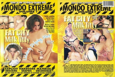 Mondo Extreme 7: Fat City Milk Titty