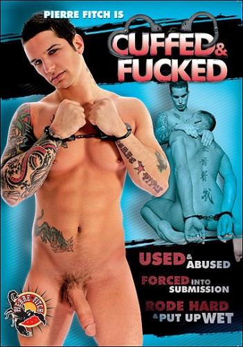 Pierre Fitch - Cuffed & Fucked