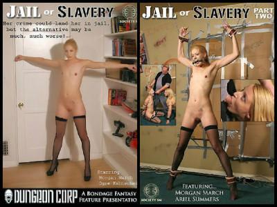 Jail Or Slavery