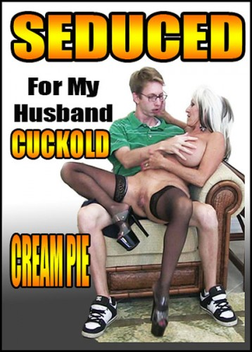 Seduced For My Husband Cuckold (2016)