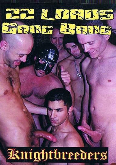 22 Loads Gang Bang
