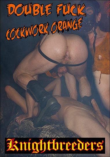 Double Fuck Cockwork Orange