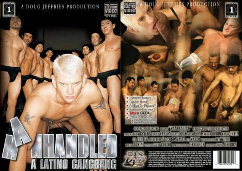 Manhandled A Latino Gangbang