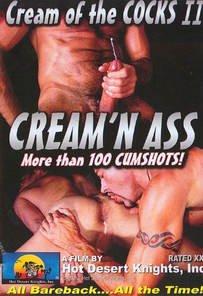Cream of the cocks - creamn ass