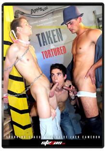 Taken and Tortured (Directors Cut)