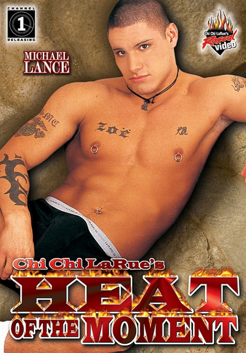 Heat Of The Moment (Chi Chi LaRue  Channel 1 Releasing, Rascal Video)