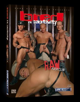 Bred In Captivity  ( Dark Alley Meadia  Raw Fuck Club )