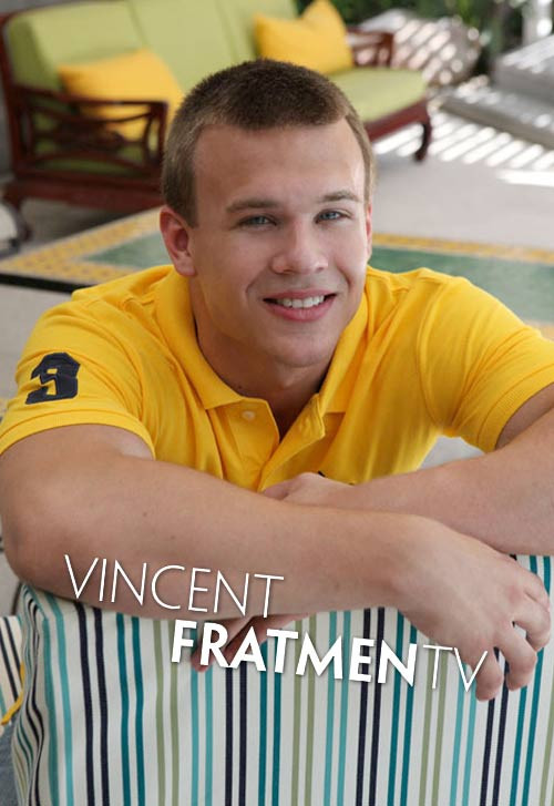 FratmenTV - Vincent Up-Close