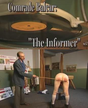 Comrade Balcar - The Informer