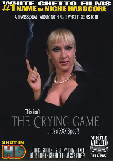 This Isnt The Crying Game Its A XXX Spoof