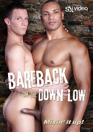 Bareback On The Down Low Gay Porn Movie
