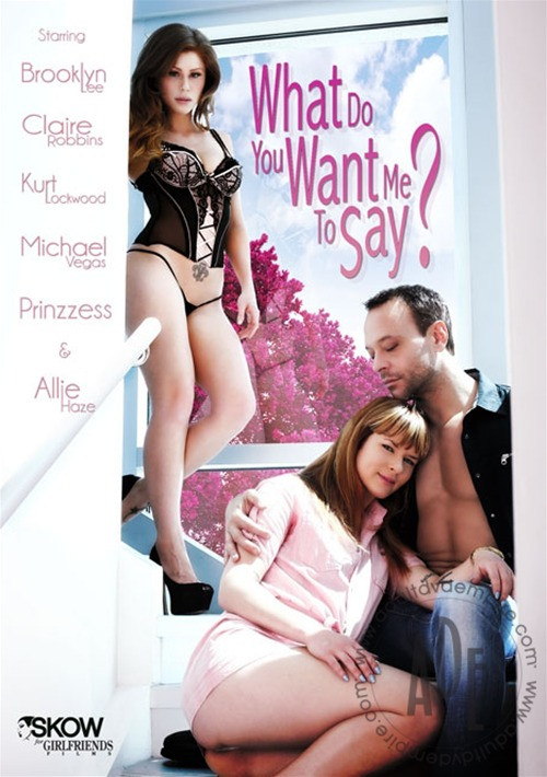 DOWNLOAD from FILESMONSTER: full length films What Do You Want Me To Say?