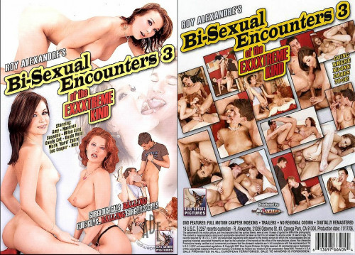 Bi-Sexual Encounters Of The Exxxtreme Kind 3 Bisexuals