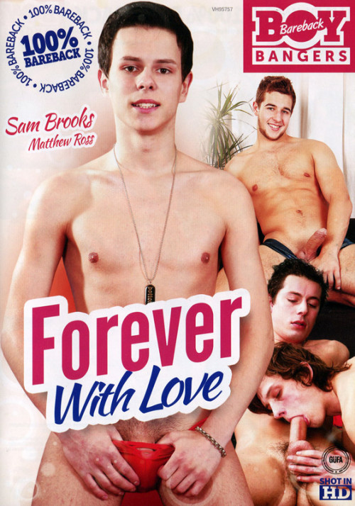 Bareback Boy Bangers - Forever With Love Gay Movie