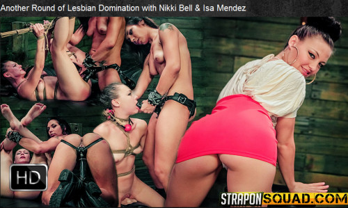 Straponsquad – Jun 17, 2016 – Another Round of Lesbian Domination with Nikki Bell & Isa Mendez