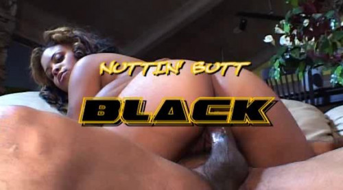 DOWNLOAD from FILESMONSTER: black Nuttin Butt Black