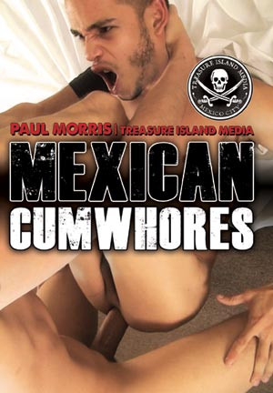 Mexican cumwhores HD Gay Porn Movie