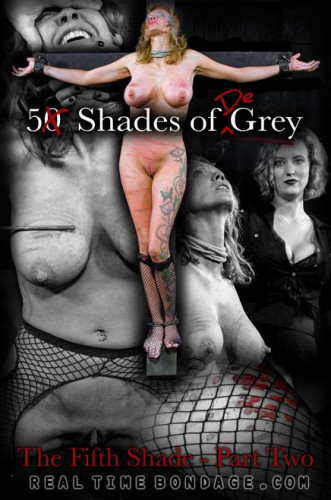 bdsm 5 Shades of DeGrey The Fifth Shade - Part Two