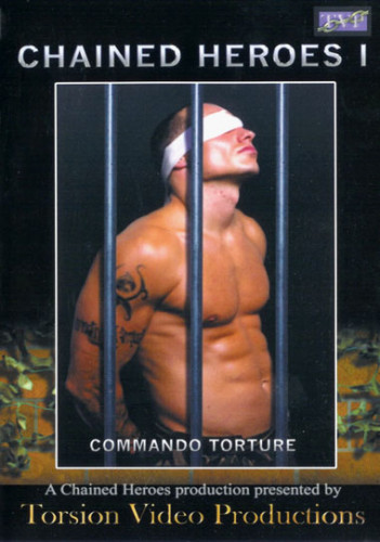 Gay BDSM Chained Heroes 1 Commando Torture
