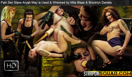 bdsm Straponsquad - Apr 08, 2016 - Pain Sex Slave Aryah May is Used and Wrecked
