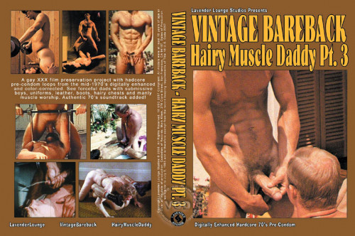 Vintage Bareback: Hairy Muscle Daddy 3 (1979) Gay Porn Movie