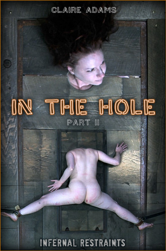 BDSM IR  In The Hole Part 2 - Claire Adams (2020)