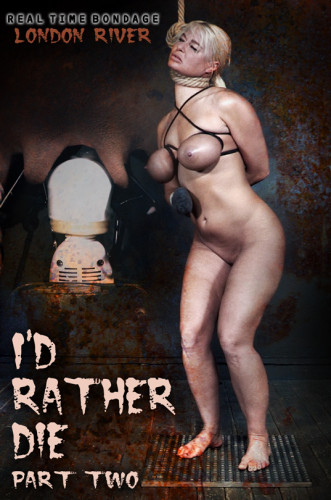 BDSM London River - Id Rather Die Part 2 (2019)