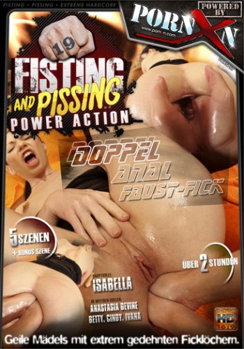 Fisting and Dildo Fisting and Pissing Power Action 19 (2011)
