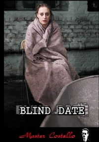 Master Costello – Blind Date